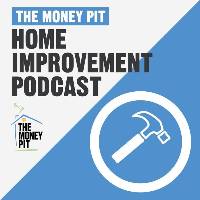The Money Pit Home Improvement Show Podcast