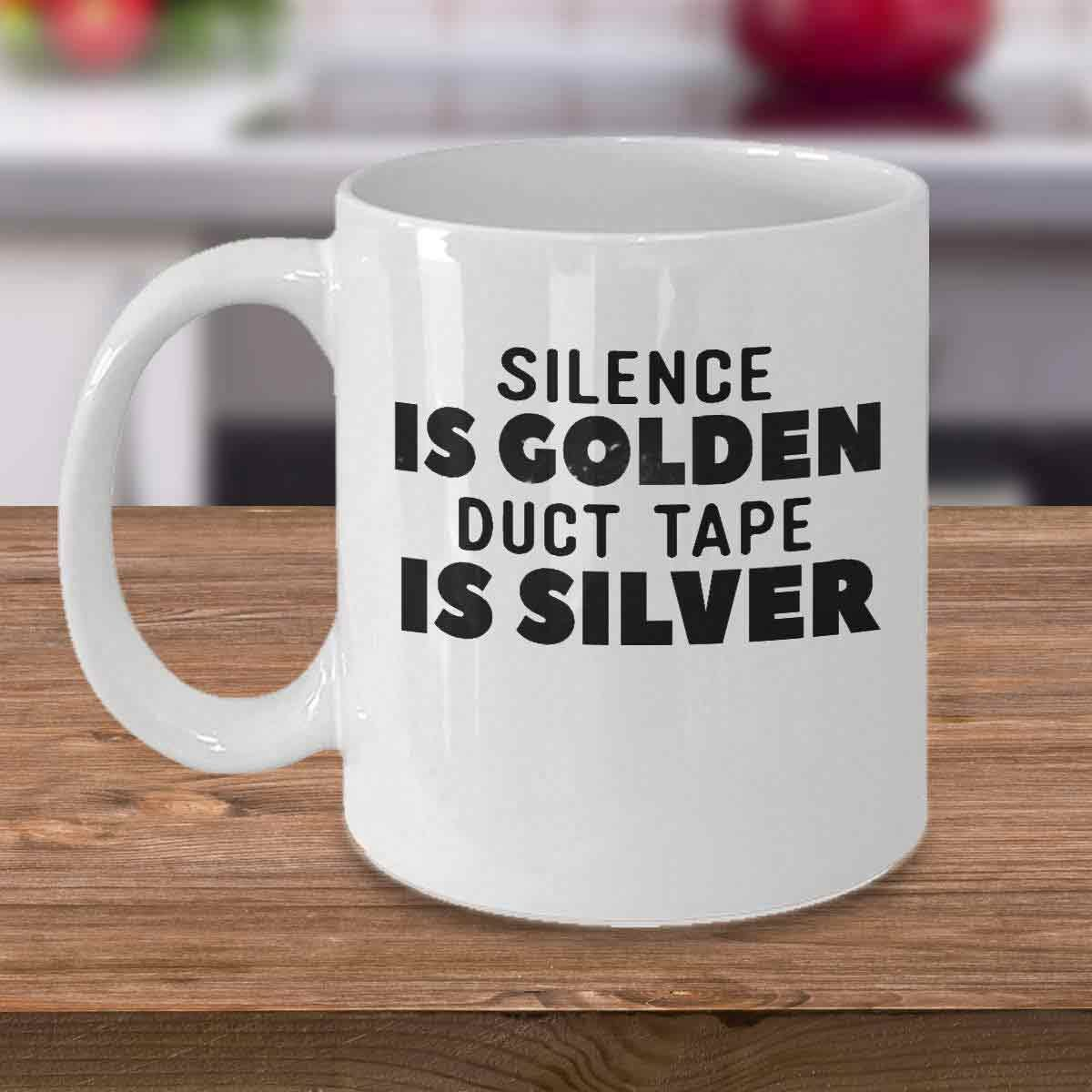 Silence-is-Golden-Duct-Tape-is-Silver