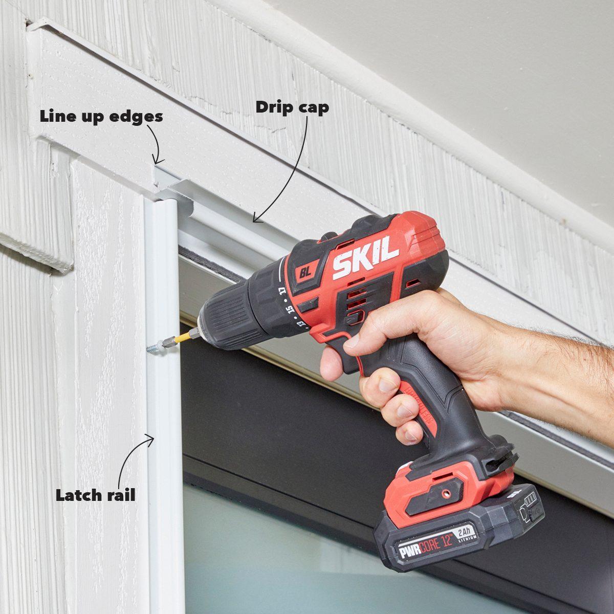 Install Drip Cap and Latch Rail